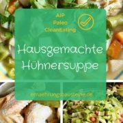 Hausgemachte Hühnersuppe - Ein Küchenklassiker